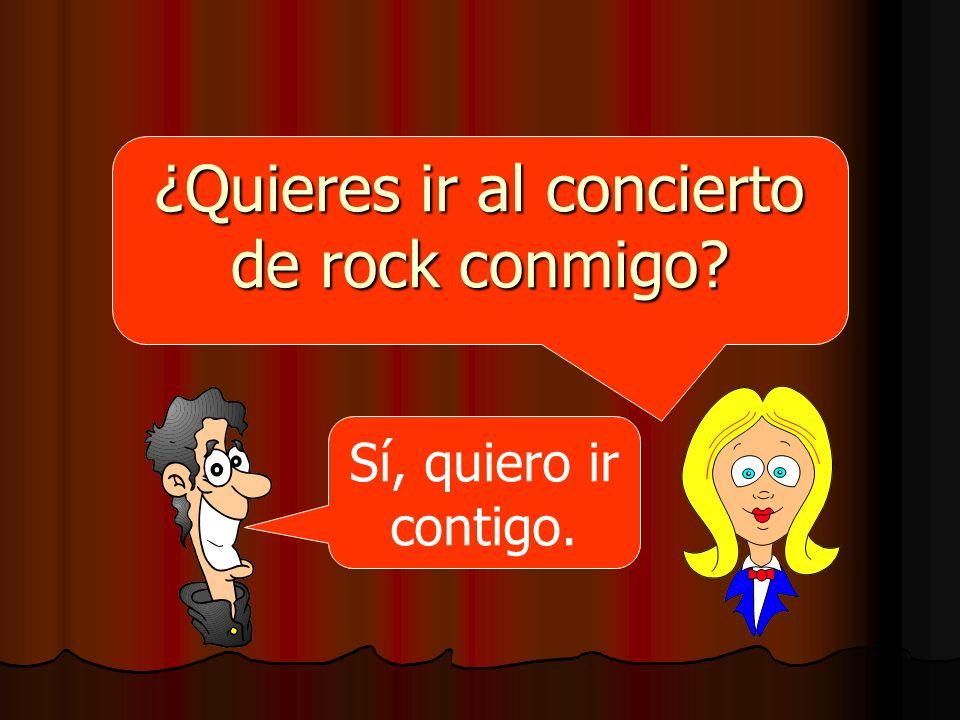 ¿Quieres ir al concierto de rock conmigo