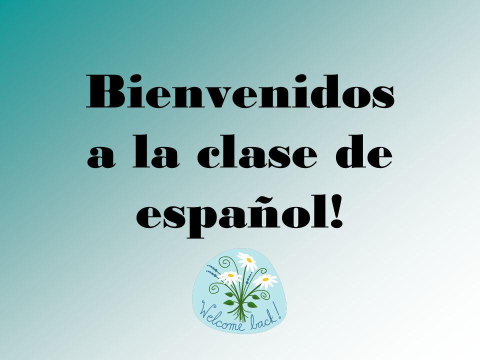 Bienvenidos a la clase de español!