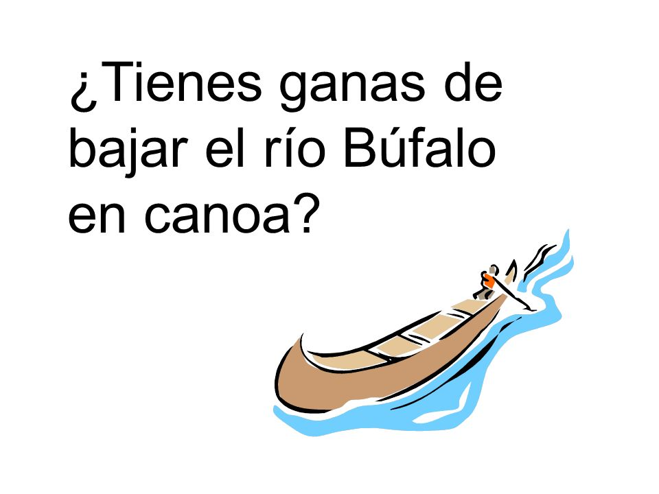 ¿Tienes ganas de bajar el río Búfalo en canoa