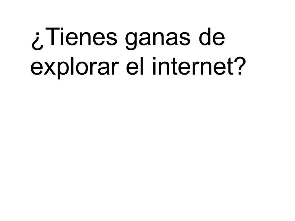 ¿Tienes ganas de explorar el internet