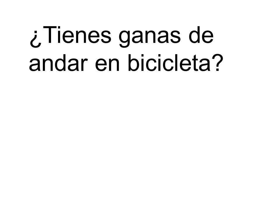 ¿Tienes ganas de andar en bicicleta
