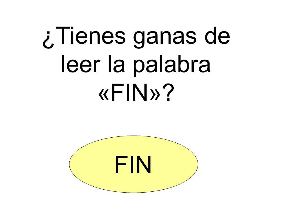 ¿Tienes ganas de leer la palabra «FIN»