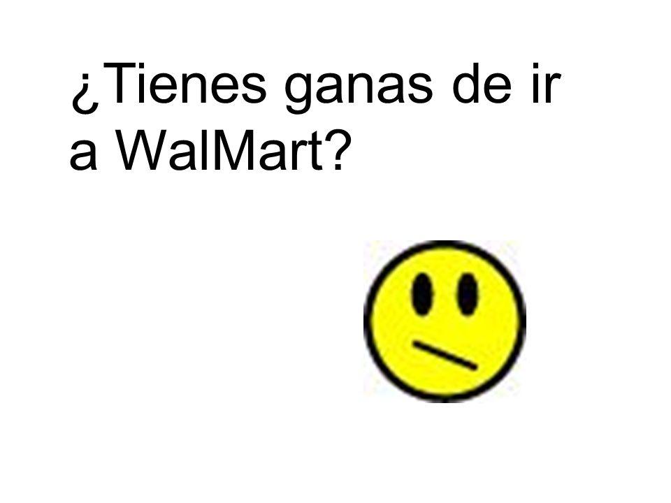 ¿Tienes ganas de ir a WalMart