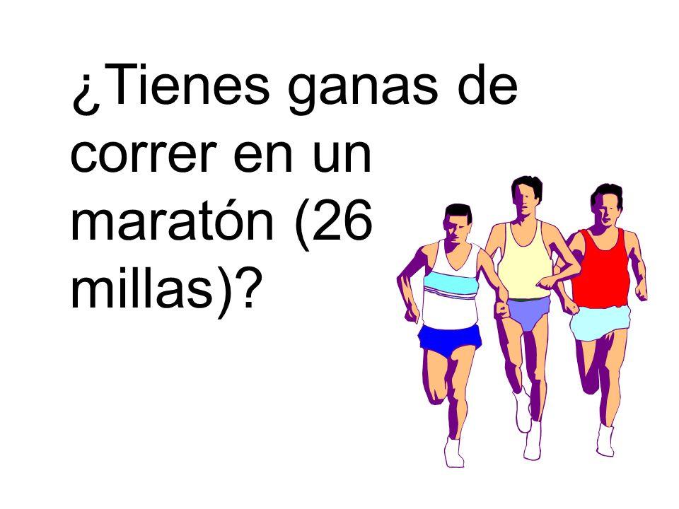 ¿Tienes ganas de correr en un maratón (26 millas)
