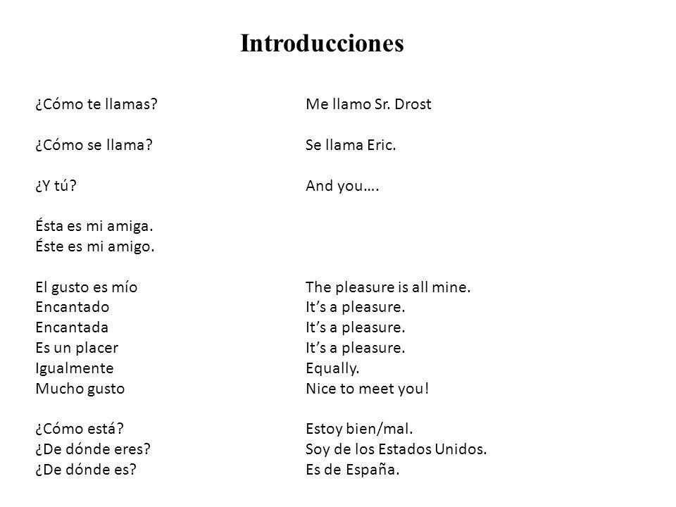 Introducciones ¿Cómo te llamas Me llamo Sr. Drost