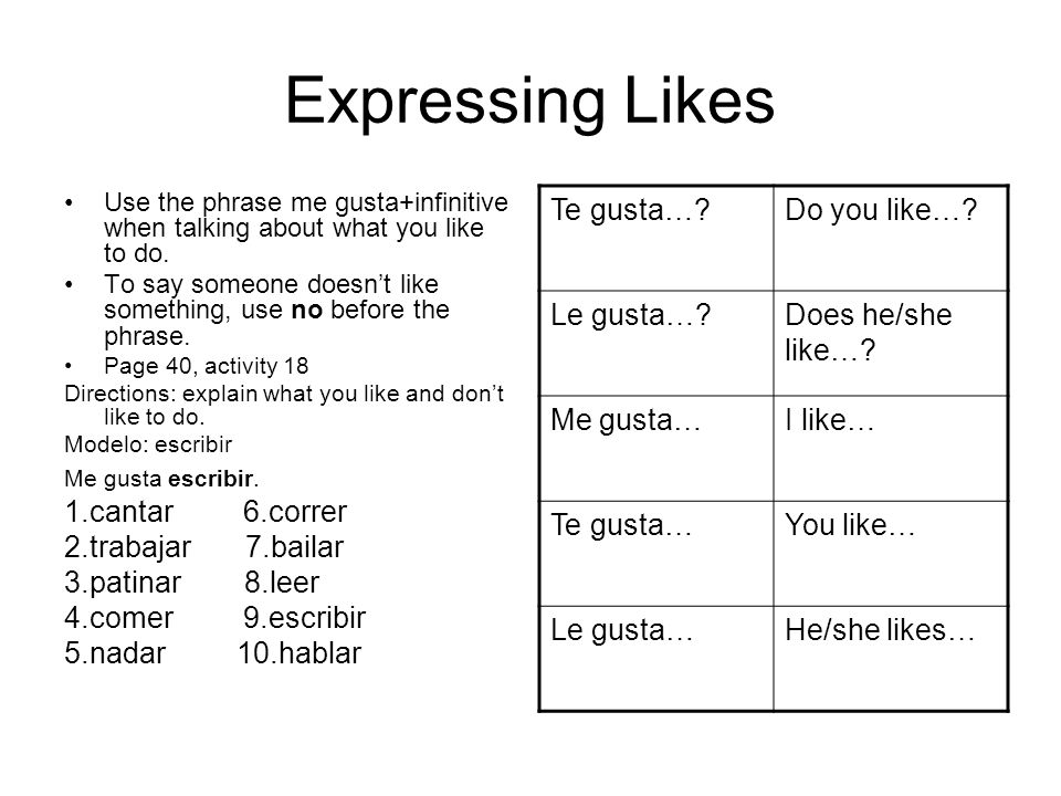 Expressing Likes 1.cantar 6.correr 2.trabajar 7.bailar