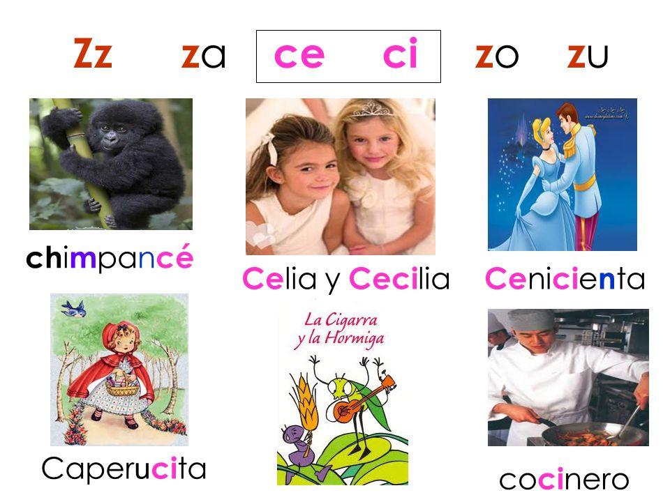 Zz za ce ci zo zu chimpancé Celia y Cecilia Cenicienta Caperucita