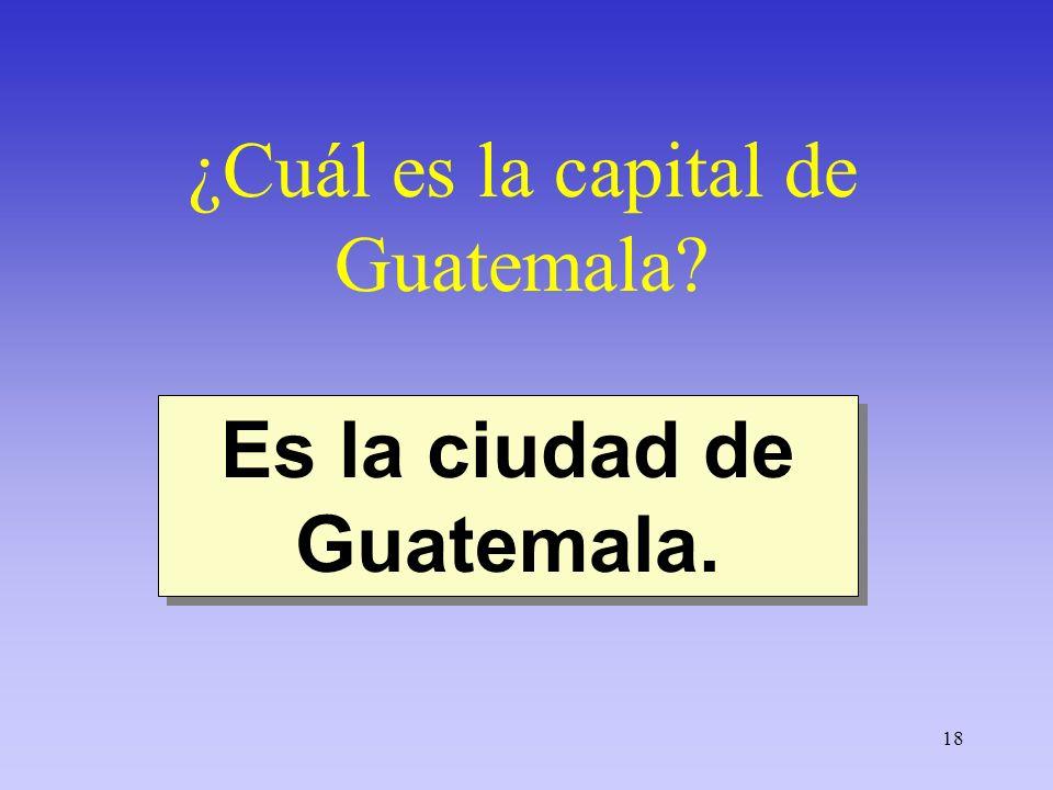 Es la ciudad de Guatemala.