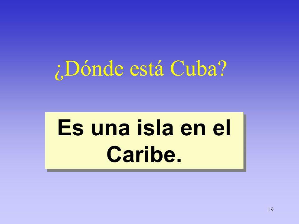 ¿Dónde está Cuba Es una isla en el Caribe.