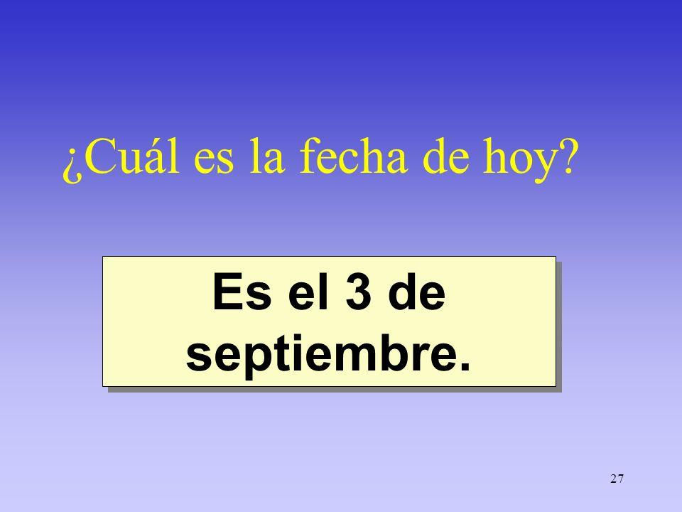 ¿Cuál es la fecha de hoy Es el 3 de septiembre.