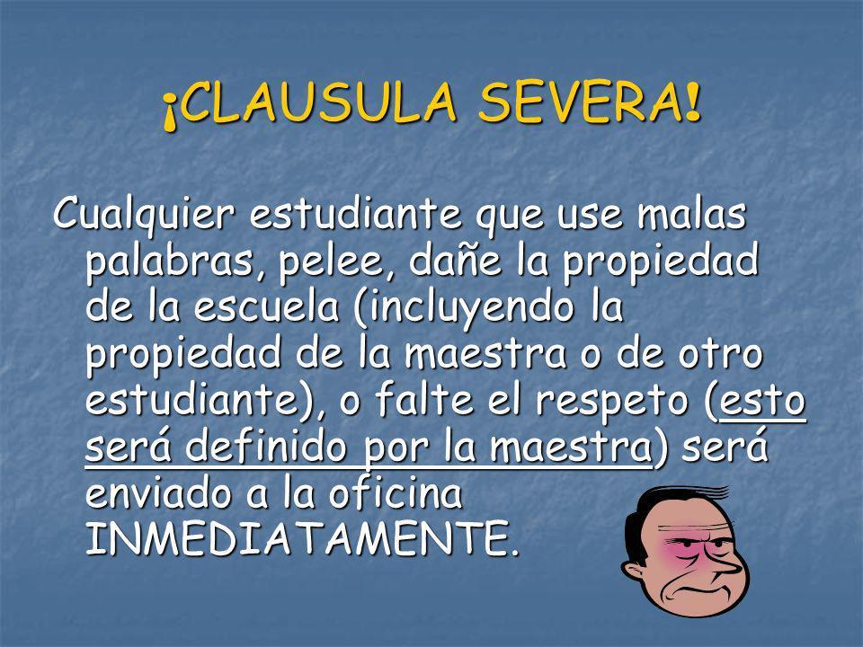 ¡CLAUSULA SEVERA!