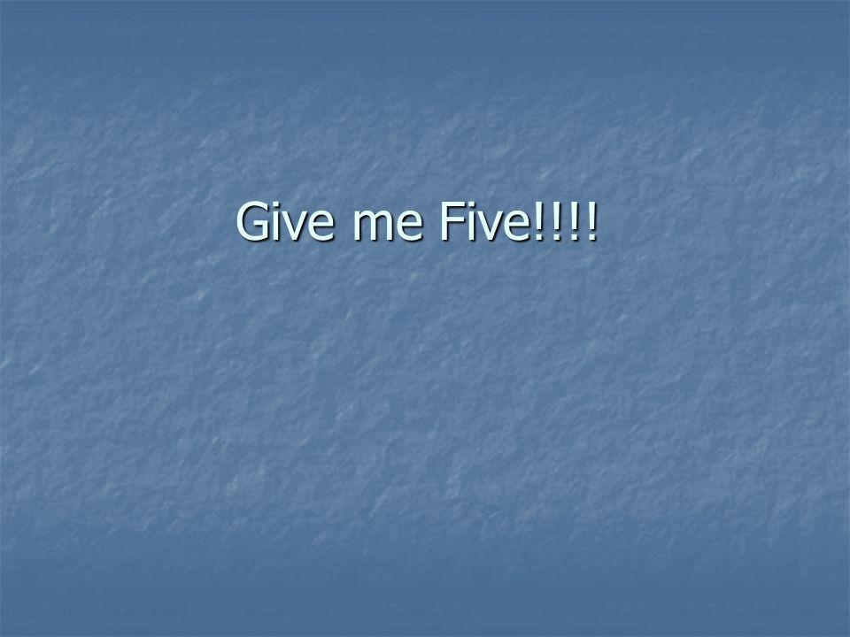 Give me Five!!!!