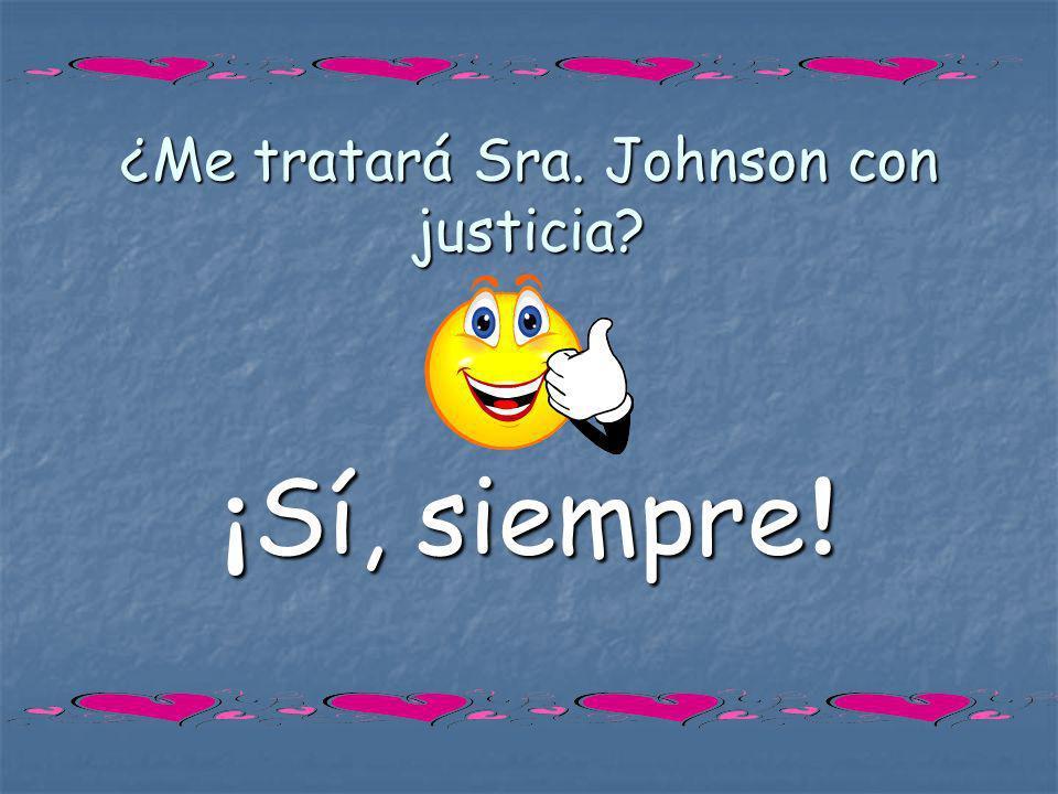 ¿Me tratará Sra. Johnson con justicia