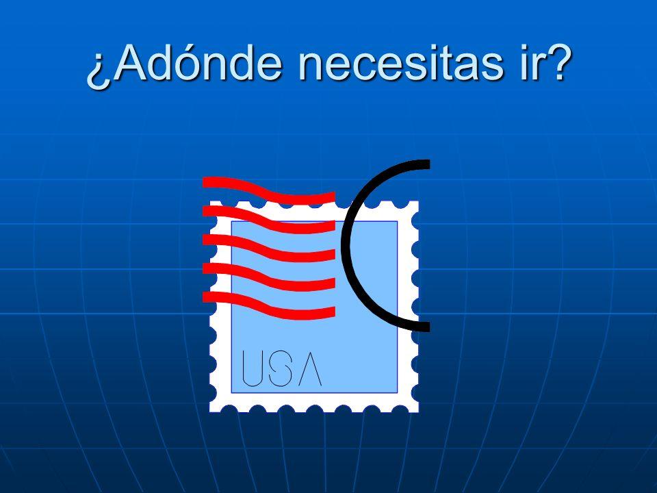 ¿Adónde necesitas ir Necesito ir a correos.