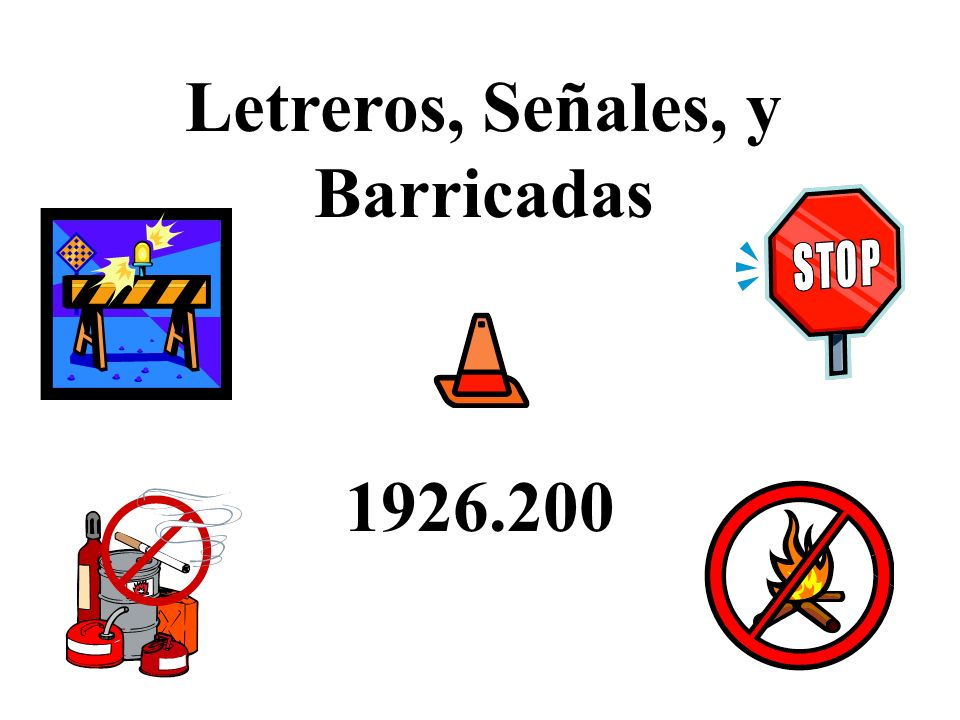 Letreros, Señales, y Barricadas
