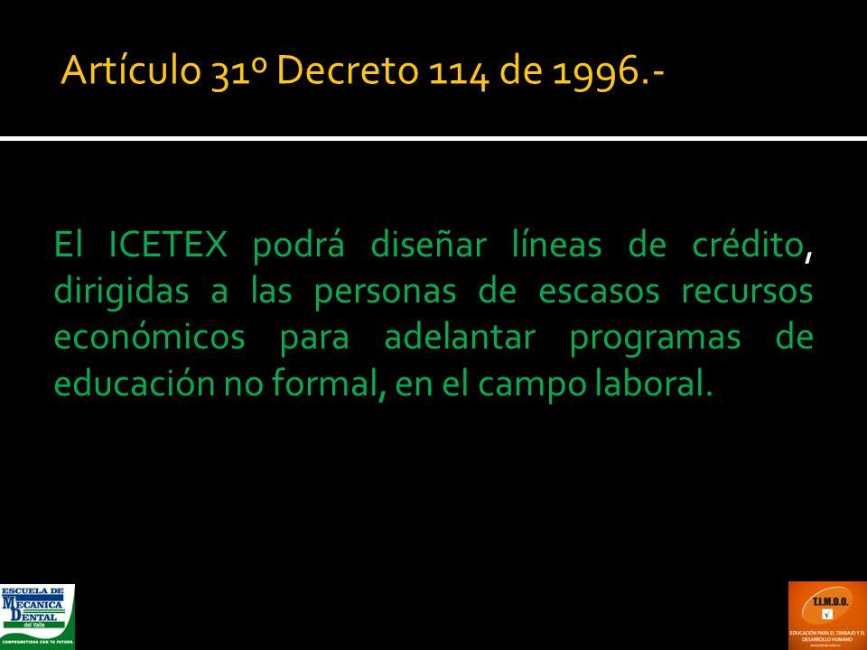 Artículo 31º Decreto 114 de 1996.-