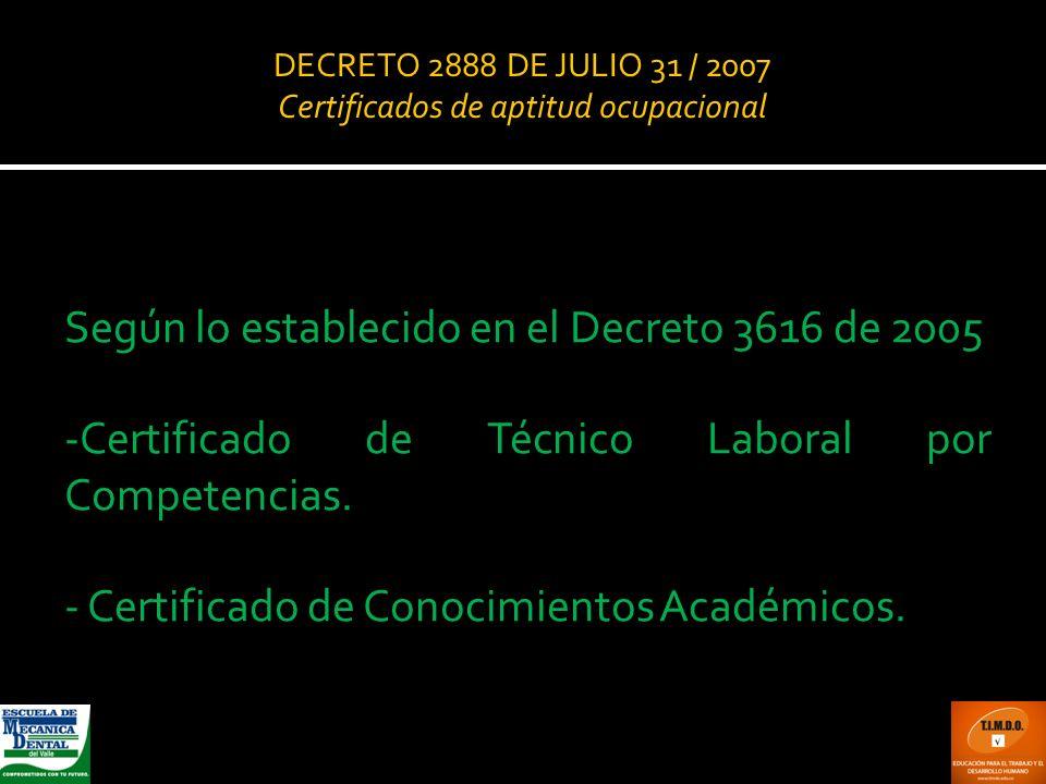 DECRETO 2888 DE JULIO 31 / 2007 Certificados de aptitud ocupacional