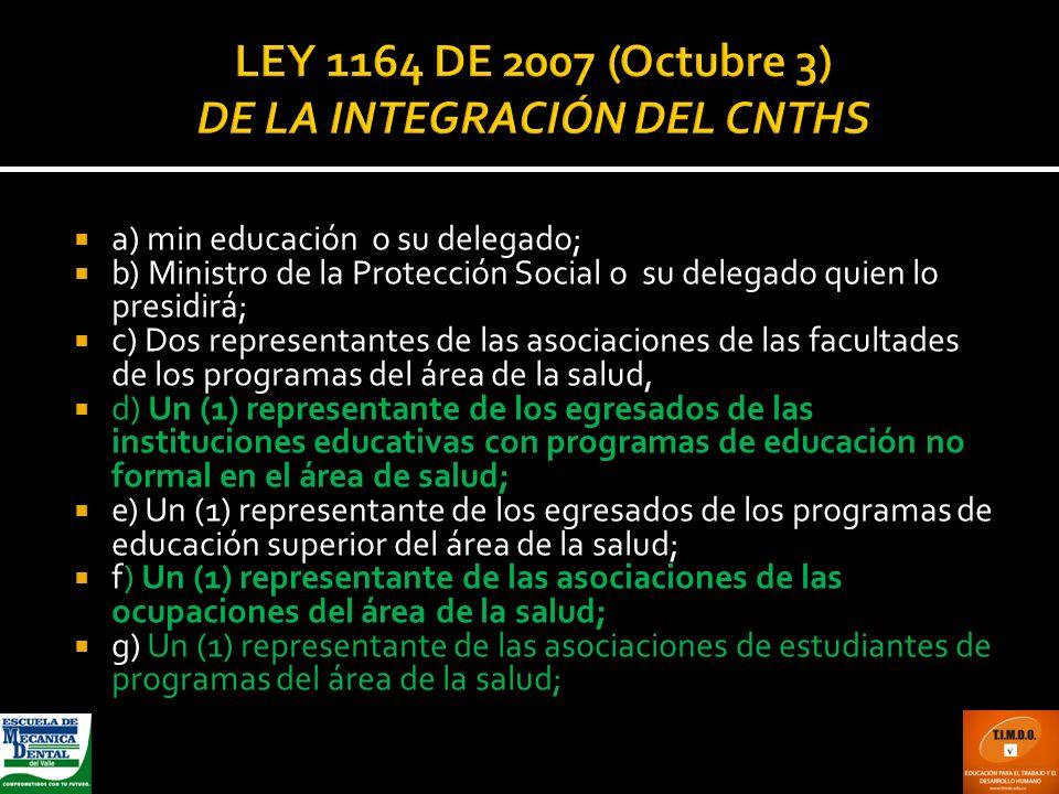 LEY 1164 DE 2007 (Octubre 3) DE LA INTEGRACIÓN DEL CNTHS
