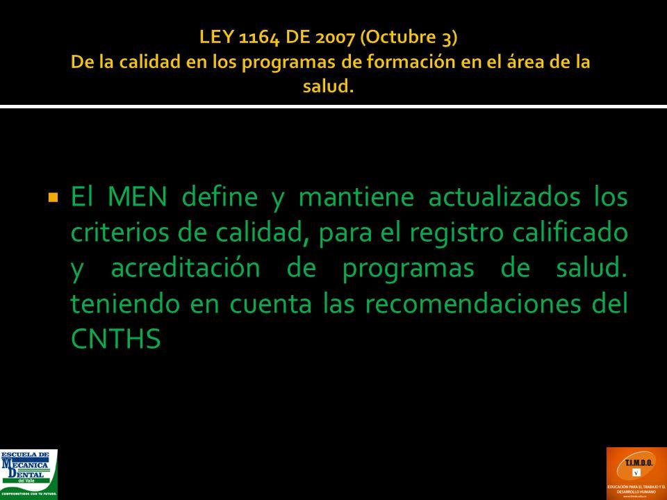 LEY 1164 DE 2007 (Octubre 3) De la calidad en los programas de formación en el área de la salud.