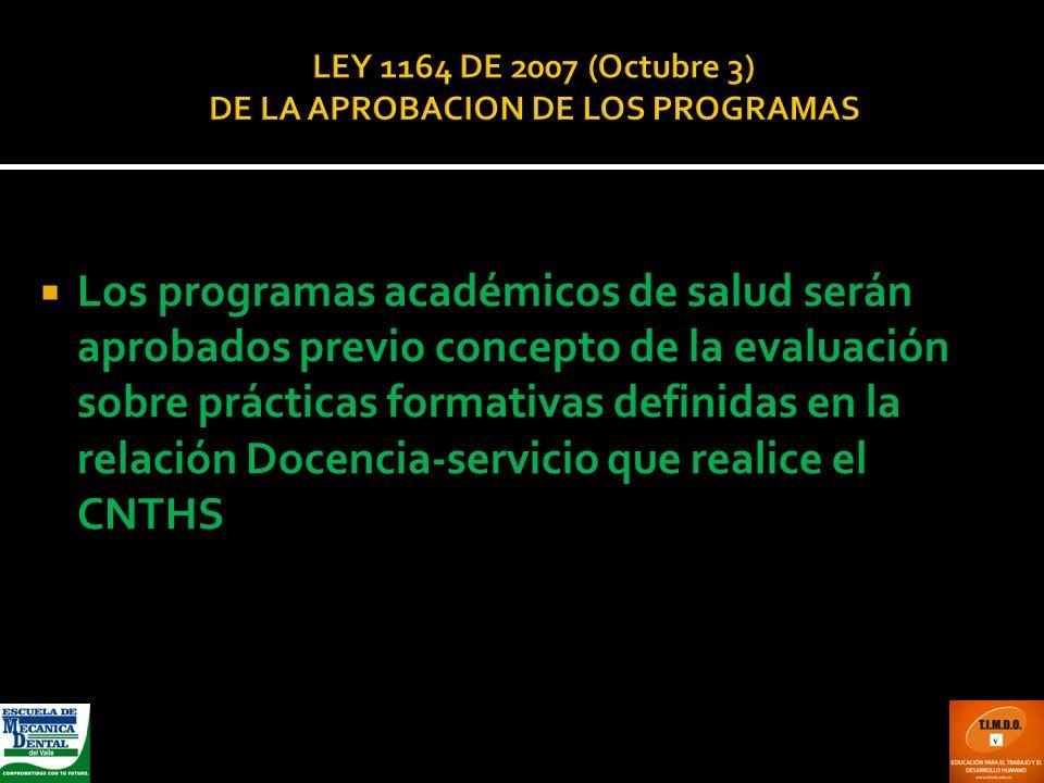 LEY 1164 DE 2007 (Octubre 3) DE LA APROBACION DE LOS PROGRAMAS