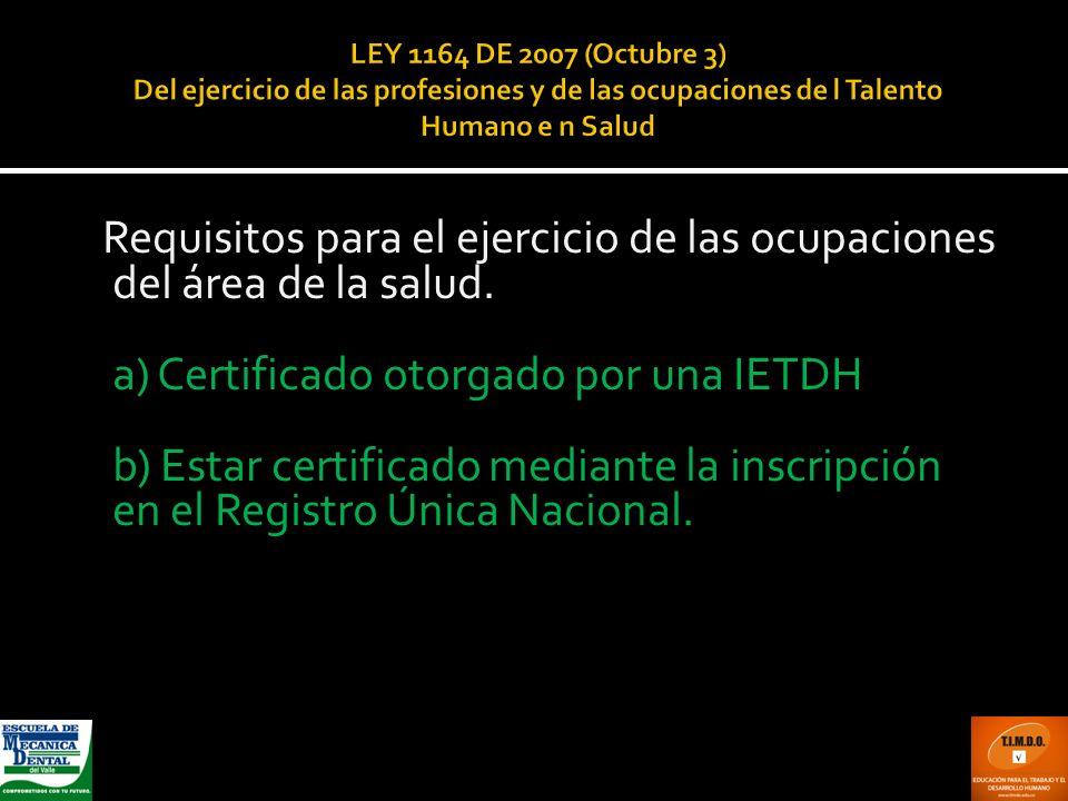 a) Certificado otorgado por una IETDH
