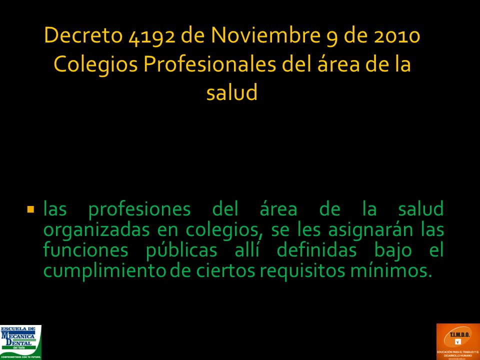 Decreto 4192 de Noviembre 9 de 2010 Colegios Profesionales del área de la salud
