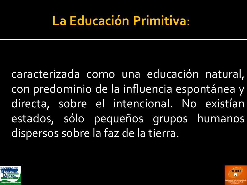 La Educación Primitiva: