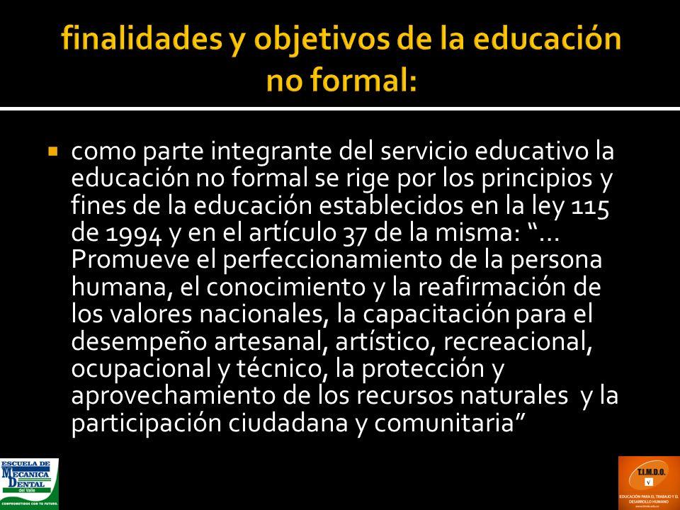 finalidades y objetivos de la educación no formal: