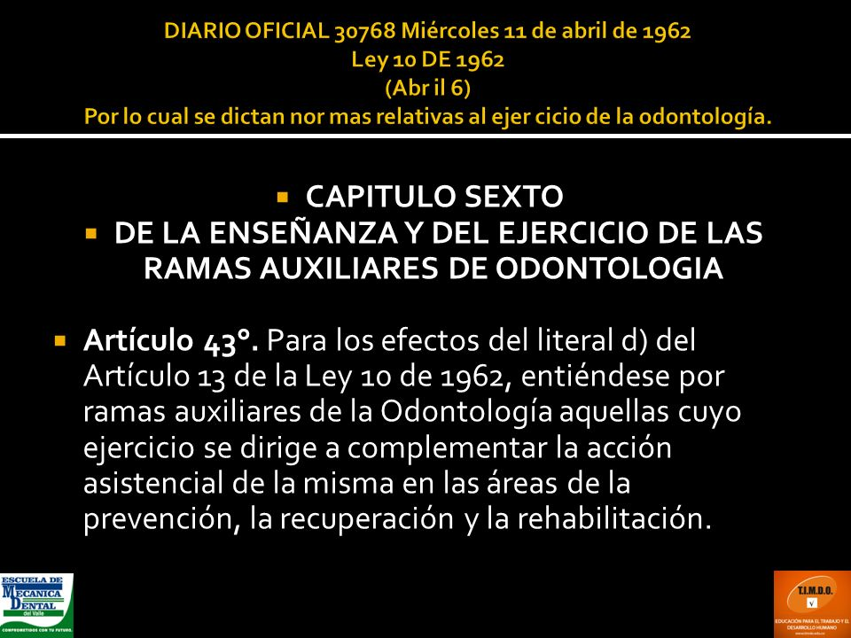 DE LA ENSEÑANZA Y DEL EJERCICIO DE LAS RAMAS AUXILIARES DE ODONTOLOGIA