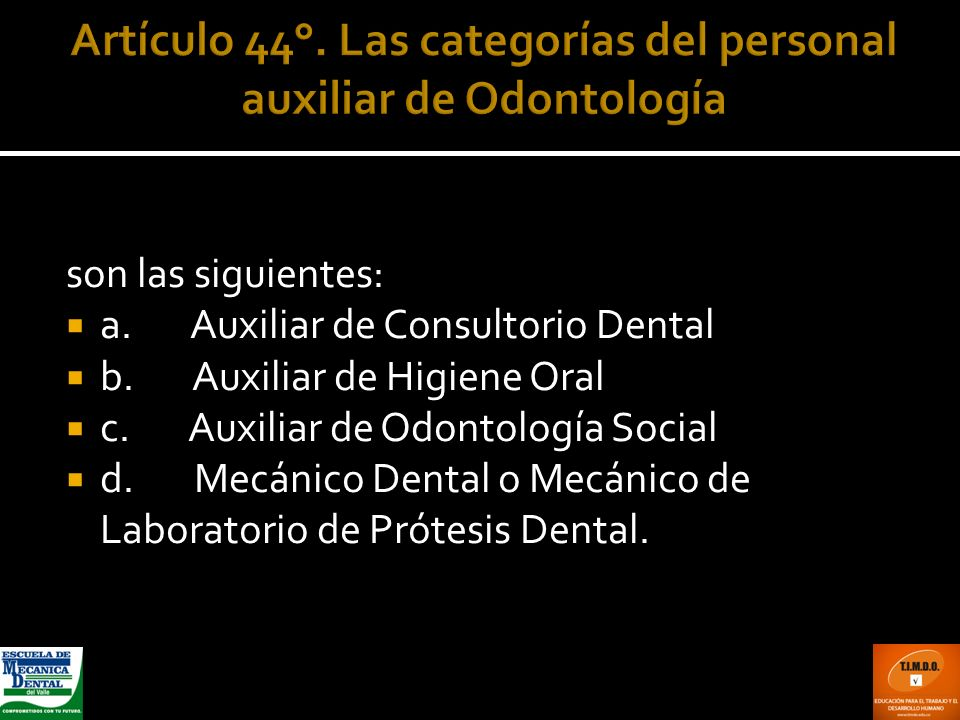 Artículo 44°. Las categorías del personal auxiliar de Odontología