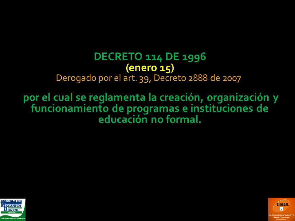 Derogado por el art. 39, Decreto 2888 de 2007