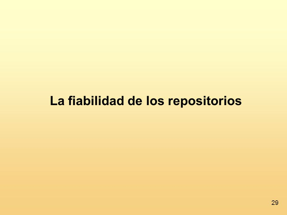 La fiabilidad de los repositorios