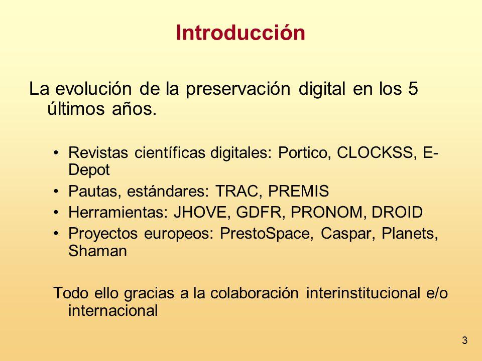 Introducción La evolución de la preservación digital en los 5 últimos años. Revistas científicas digitales: Portico, CLOCKSS, E-Depot.