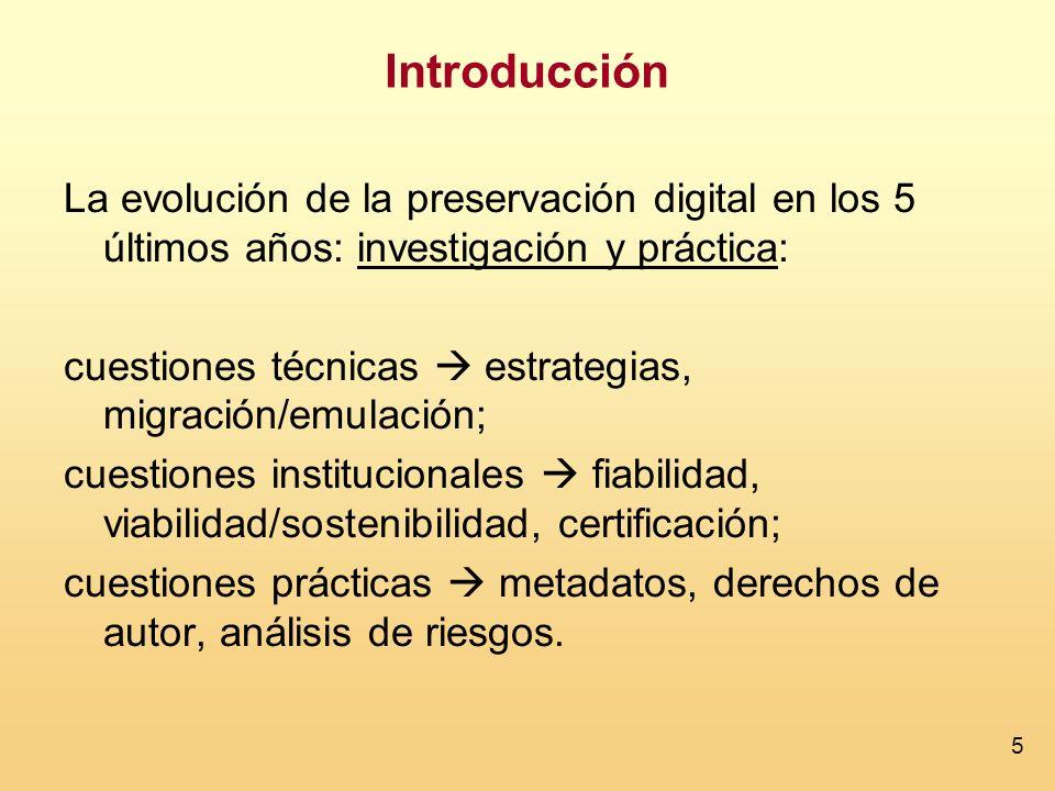 Introducción La evolución de la preservación digital en los 5 últimos años: investigación y práctica: