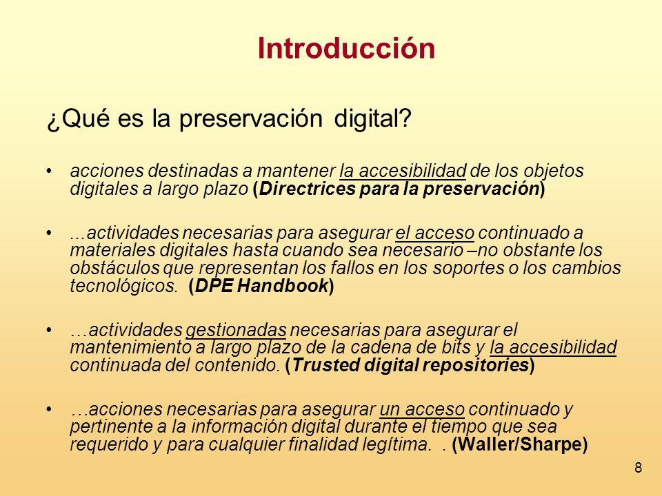 Introducción ¿Qué es la preservación digital