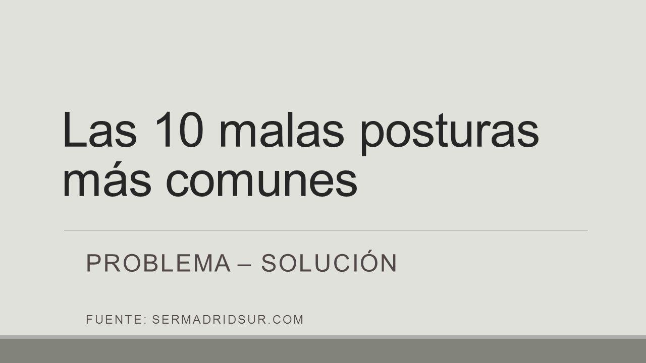 Las 10 malas posturas más comunes