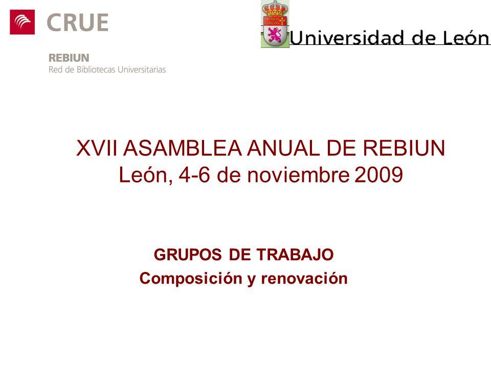 XVII ASAMBLEA ANUAL DE REBIUN León, 4-6 de noviembre 2009