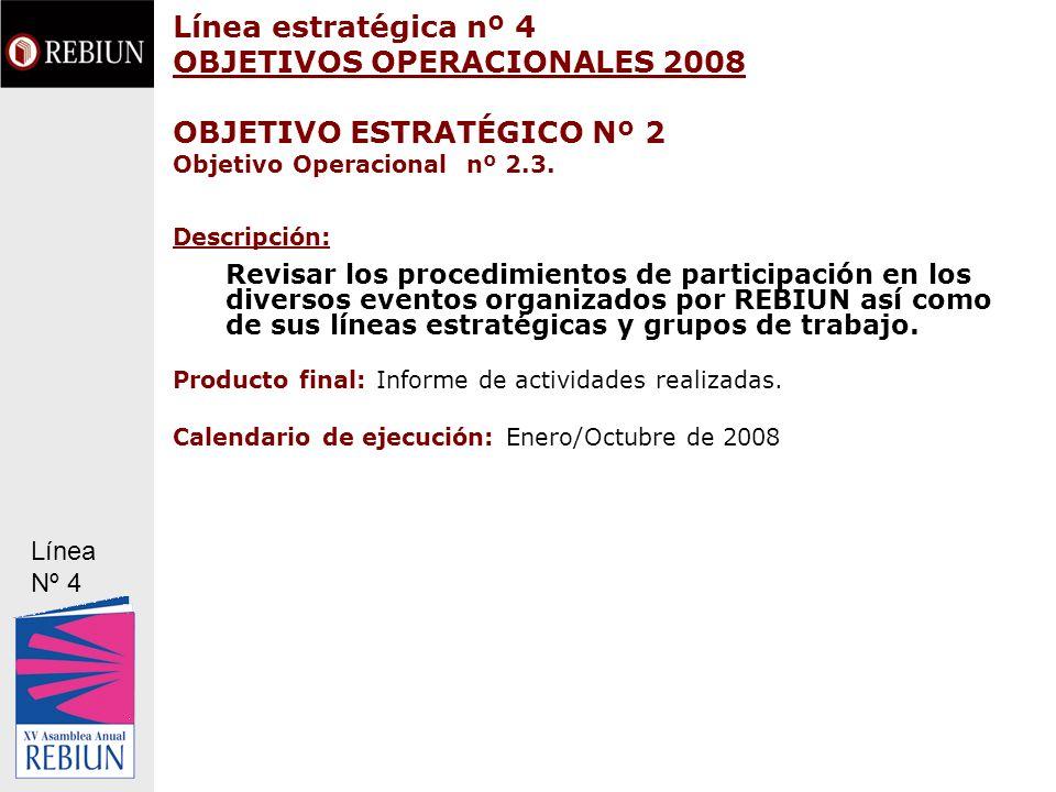 Línea estratégica nº 4 OBJETIVOS OPERACIONALES 2008 OBJETIVO ESTRATÉGICO Nº 2 Objetivo Operacional nº 2.3.