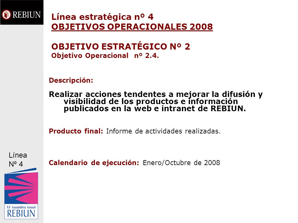 Línea estratégica nº 4 OBJETIVOS OPERACIONALES 2008 OBJETIVO ESTRATÉGICO Nº 2 Objetivo Operacional nº 2.4.