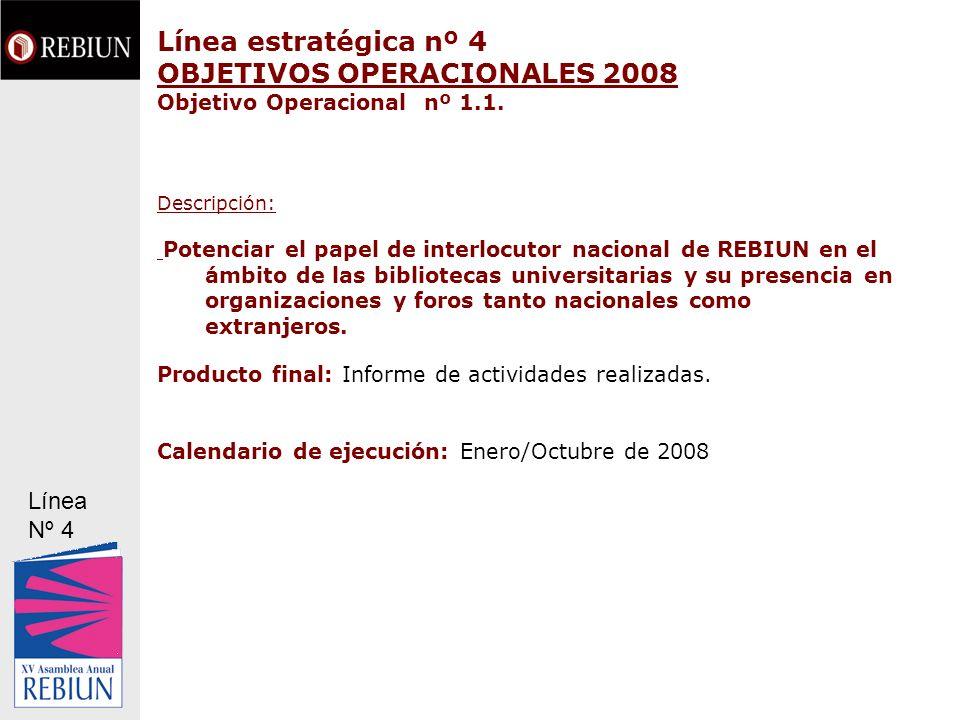 Línea estratégica nº 4 OBJETIVOS OPERACIONALES 2008 Objetivo Operacional nº 1.1.