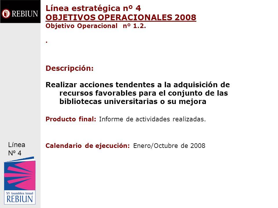 Línea estratégica nº 4 OBJETIVOS OPERACIONALES 2008 Objetivo Operacional nº 1.2. .