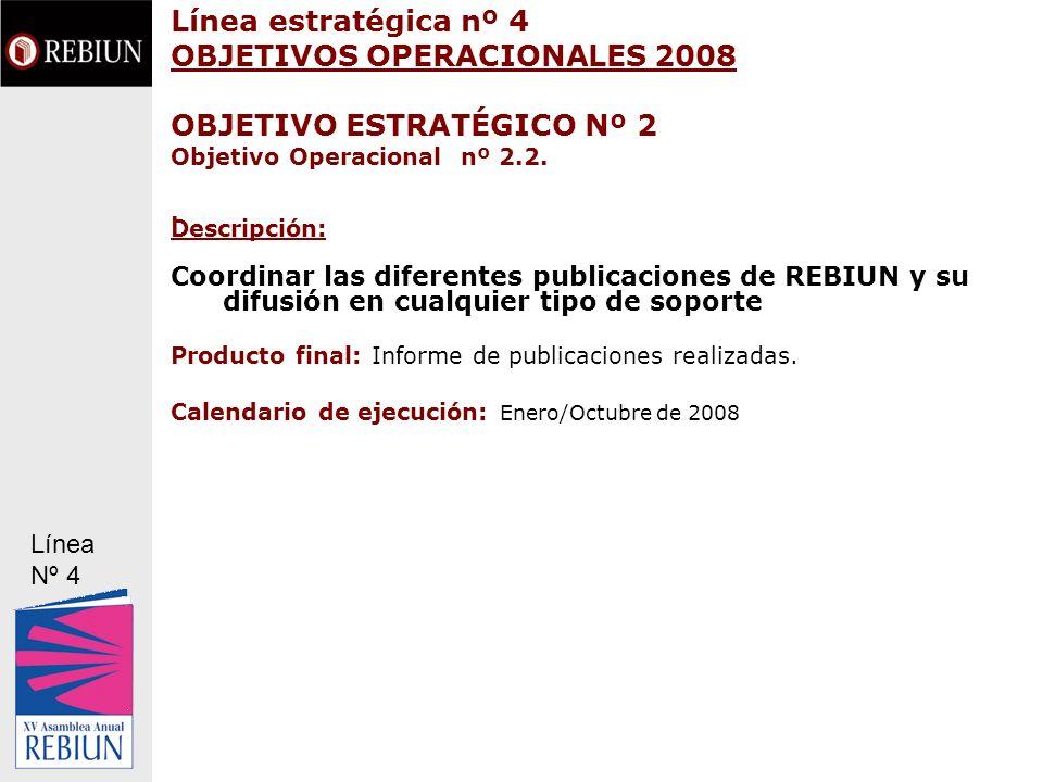 Línea estratégica nº 4 OBJETIVOS OPERACIONALES 2008 OBJETIVO ESTRATÉGICO Nº 2 Objetivo Operacional nº 2.2. .