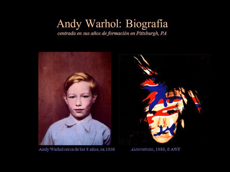 Andy Warhol: Biografía centrada en sus años de formación en Pittsburgh, PA