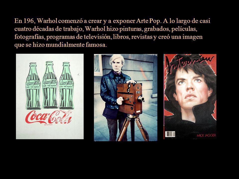 En 196, Warhol comenzó a crear y a exponer Arte Pop