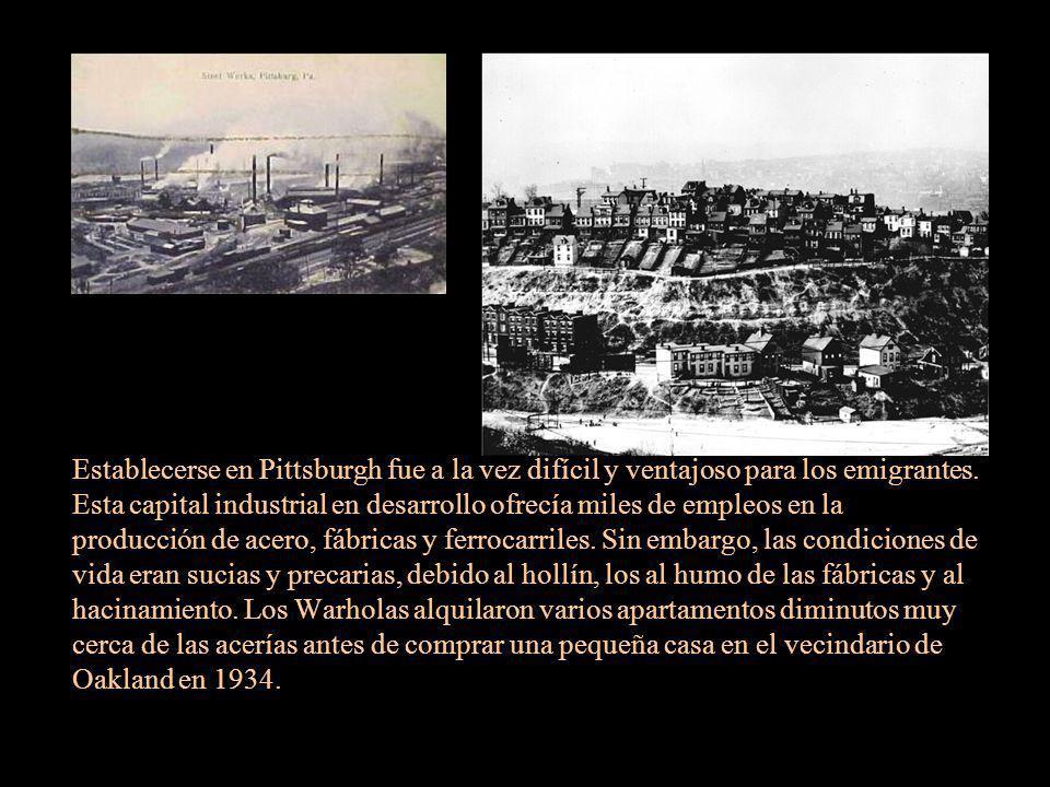 Establecerse en Pittsburgh fue a la vez difícil y ventajoso para los emigrantes.