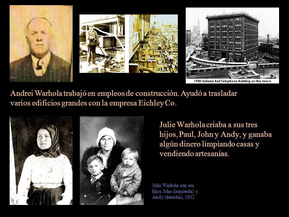 Andrei Warhola trabajó en empleos de construcción
