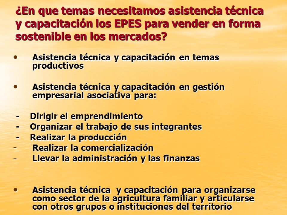 ¿En que temas necesitamos asistencia técnica y capacitación los EPES para vender en forma sostenible en los mercados