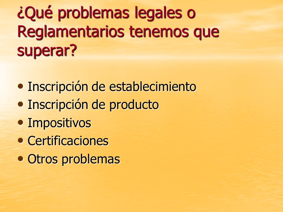 ¿Qué problemas legales o Reglamentarios tenemos que superar