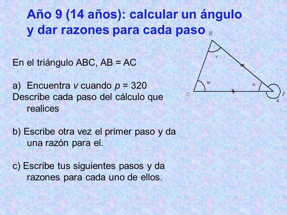 Año 9 (14 años): calcular un ángulo y dar razones para cada paso