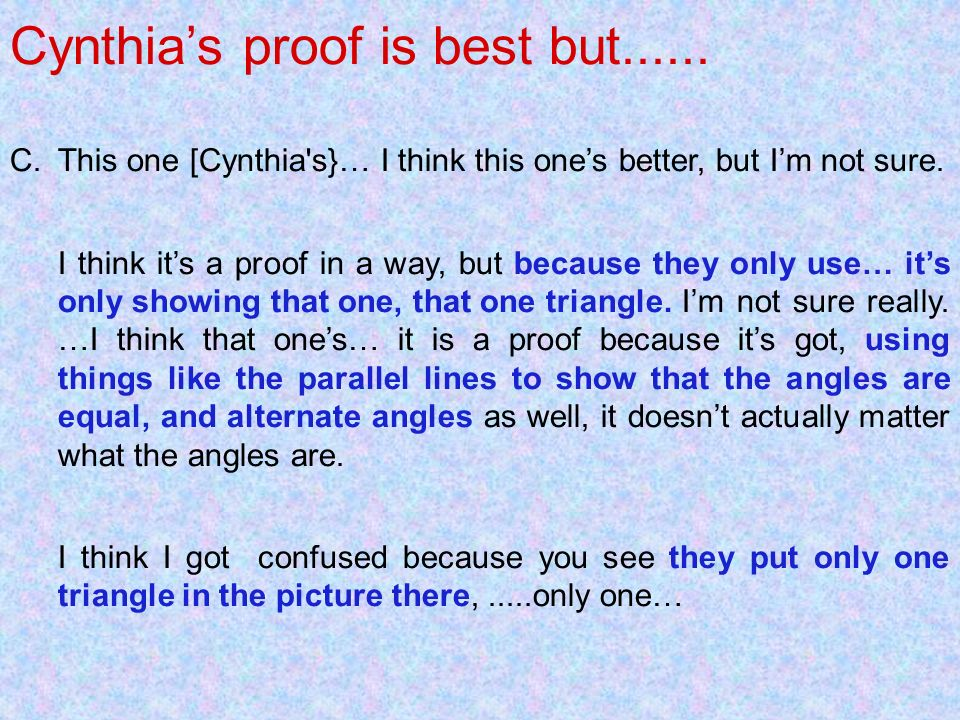 Cynthia's proof is best but......